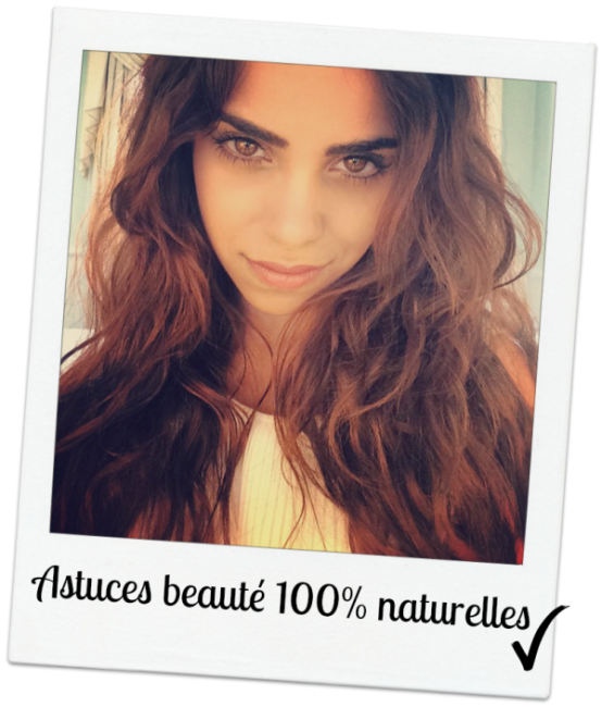 Astuces beauté 100% Naturelles