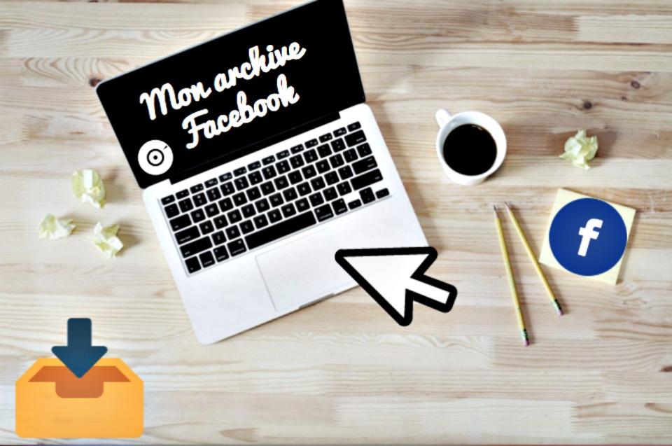 Comment télécharger son archive sur Facebook ?
